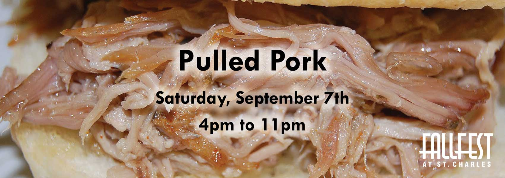 Pulled Pork - Saturday Sept 7th - 4 to 11pm